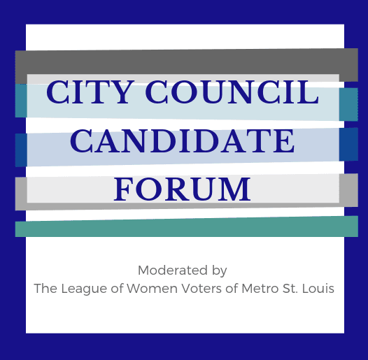Graphic stating City Council Candidate Forum will be moderated by The League of Women Voters
